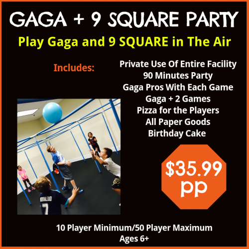 Gaga 9 square birthday parties